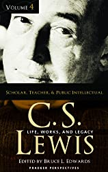 C.S. Lewis: Life, Works, and Legacy (Praeger Perspectives)