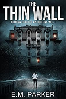 The Thin Wall (Corona Heights Book 1) by [Parker, E.M.]