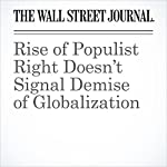 Rise of Populist Right Doesn't Signal Demise of Globalization | Greg Ip