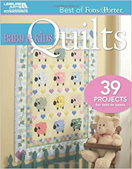 Best of Fons & Porter: Baby and Kids Quilts: Marianne Fons, Liz ... : fons and porter baby quilts - Adamdwight.com