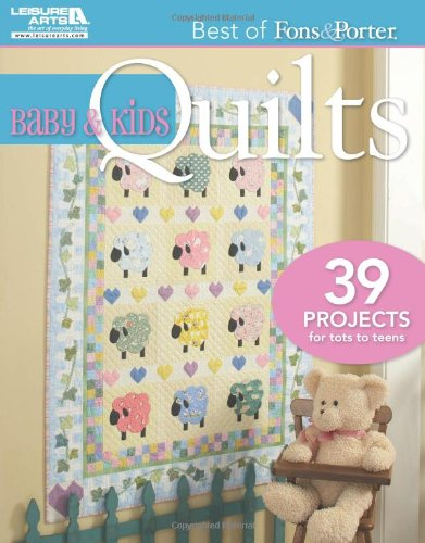 - Best of Fons & Porter: Baby and Kids Quilts