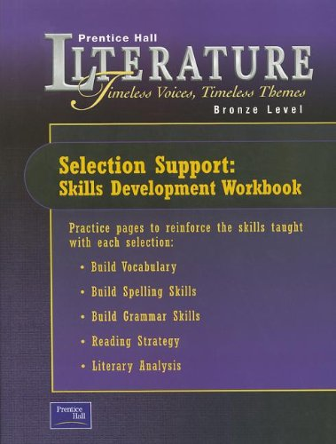 Literature: Timeless Voices, Timeless Themes Selection Support: Skills Development Workbook (Bronze Level)