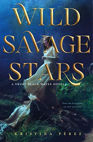 Wild Savage Stars: A Sweet Black Waves Novel (The Sweet Black Waves Trilogy Book 2)