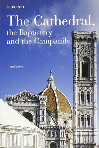 (Florence: The Cathedral, the Baptistery and the Campanile )