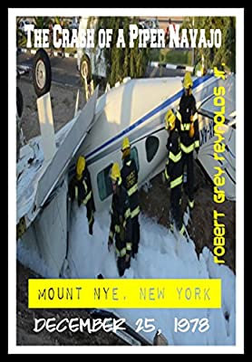 The Crash of a Piper Navajo: Mount Nye, New York December 25, 1978