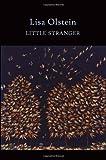 Little Stranger, Lisa Olstein, 1556594321