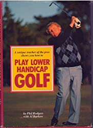 A Unique Teacher of the Pros Shows You How to Play Lower Handicap Golf
