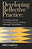 Developing Reflective Practice, J. John Loughran, 0750705167