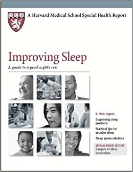 Improving Sleep: A Guide to a Good Night's Rest (Harvard Medical School  Special Health Reports): Harvard Health Publications, Lawrence Epstein: ...