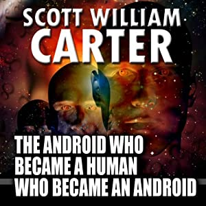 The Android Who Became a Human Who Became an Android Hörbuch