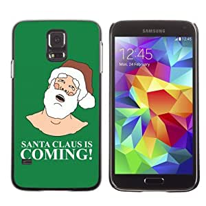 Designer Depo Hard Protection Case for Samsung Galaxy S5 / Santa Claus Is Coming