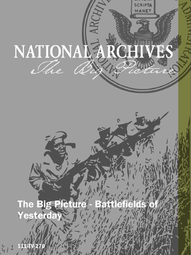 The Big Picture - Battlefields of Yesterday