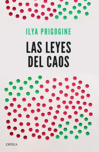 Las leyes del caos (Drakontos) por Ilya Prigogine,Vivanco Gefaell, Juan