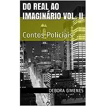 Do Real Ao Imaginário Vol. II: Contos Policiais (Portuguese Edition)