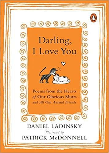 Image result for Darling, I Love You: Poems from the Hearts of Our Glorious Mutts and All Our Animal Friends