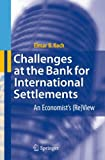 Challenges at the Bank for International Settlements: An Economist's (Re) View