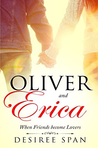 Books : Oliver and Erica: When Friends become Lovers
