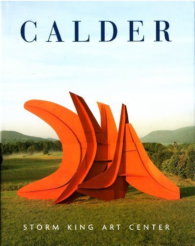 Calder: Storm King Art Center by Stern, Peter H., Collens, David R., Thompson, Jerry L., Rower, Alexander S.C. (March 3, 2008) Hardcover