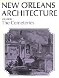 img - for New Orleans Architecture: The Cemeteries (New Orleans Architecture Series) book / textbook / text book
