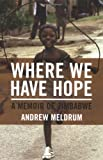 Where We Have Hope: A Memoir of Zimbabwe