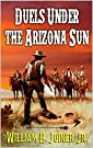 Duels Under The Arizona Sun: A Clas...