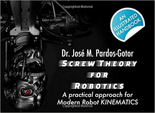 Screw Theory for Robotics: A practical approach for Modern