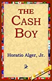 The Cash Boy, Horatio Alger, 1421801450