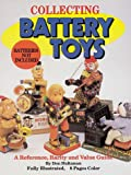 Collecting Battery Toys, Don Hultzman, 0896891070