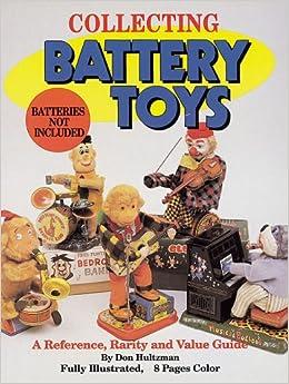 ^REPACK^ Collecting Battery Toys: A Reference, Rarity And Value Guide. mezclado horas partir Asesores Varun nuevo llamara Imagen