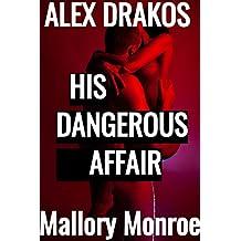 Alex Drakos: His Dangerous Affair (The Alex Drakos Romantic Suspense Series Book 4)