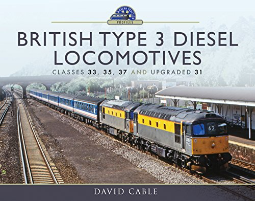 3 Diesel Locomotive - British Type 3 Diesel Locomotives: Classes 33, 35, 37 and upgraded 31 (Modern Traction Profiles)