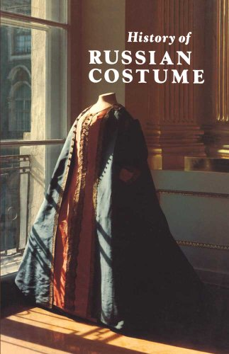 History of Russian Costume from the Eleventh to the Twentieth (Russian Costume History)