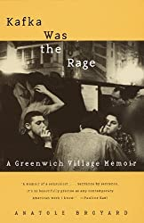 Kafka Was the Rage: A Greenwich Village Memoir by Anatole Broyard (1997-06-24)
