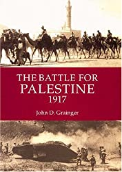 The Battle for Palestine 1917 (Warfare in History)