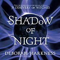 Shadow of Night: The All Souls Trilogy, Book 2