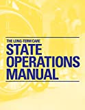 The Long-Term Care State Operations Manual, HCPro, Inc., Mullins, Ellen J., RN, BSN, CRNAC, 1601468563