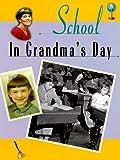 School in Grandma's Day, Valerie J. Weber and Gloria Jenkins, 1575053276