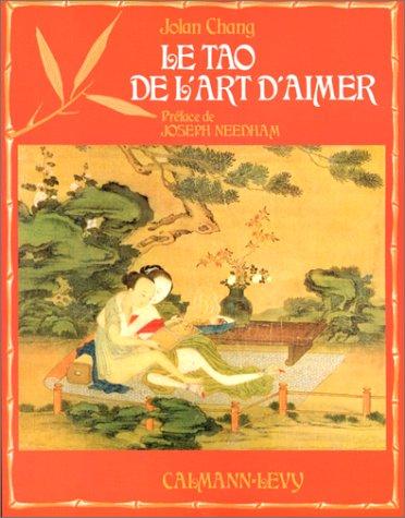 Le Tao de l'art d'aimer Broché – 1 avril 1994 Jolan Chang Calmann-Lévy 2702101992 Amour