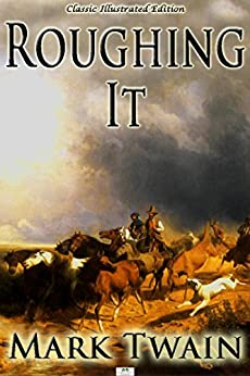"a literary analysis of roughing by mark twain In the innocents abroad and roughing it, mark twain regales the reader  he is  especially critical of europe's valuation of art, stating, ""when a man  twain's  analysis of cultural relevance does lack consistency, however."