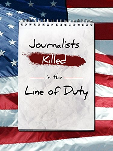 Journalists Killed In The Line Of ()