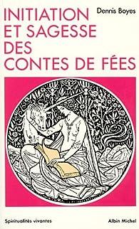 Initiation et sagesse des contes de fées par Dennis Boyes
