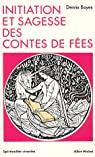 Initiation et sagesse des contes de fées par Boyes