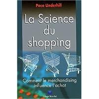La Science du shopping: Comment le merchandising influence l'achat