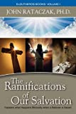 The Ramifications of Our Salvation, Eleutheros Books, 0983625700
