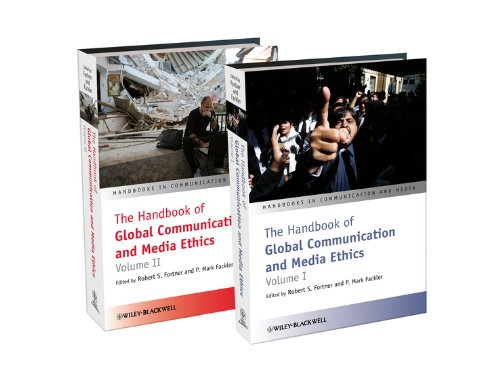 The Handbook of Global Communication and Media Ethics (Handbooks in Communication and Media 20)