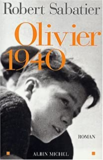 [Le roman d'Olivier] : [7] : Olivier 1940, Sabatier, Robert