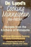 Cooking Minnesotan, Duane Lund, 1885061943
