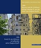 1886 : Bayern und die Schlösser König Ludwigs Ii. Aus der Sicht Von Hugues Krafft = 1886: Louis II, Ses Châteaux et la Bavière Selon Hughes Krafft, Spangenberg, Marcus and Wiedenmann, Sacha, 3795424704