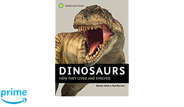 Dinosaurs: How They Lived and Evolved: Amazon.es: Darren Naish, Paul Barrett: Libros en idiomas extranjeros