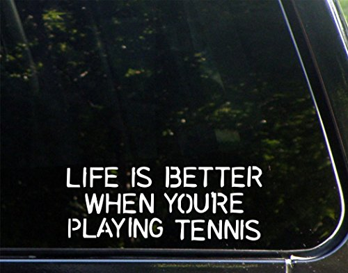 "Life Is Better When You're Playing Tennis - 8"" x 3"" - Vinyl Die Cut Decal/ Bumper Sticker For Helmets, Bikes, Windows, Cars, Trucks, Laptops, Etc."